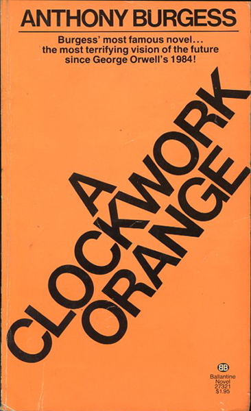 an overview of the humanity and the future in a clockwork orange by anthony burgess Anthony burgess' 1963 novel, a clockwork orange a clockwork orange: the intersection between a dystopia and human nature.