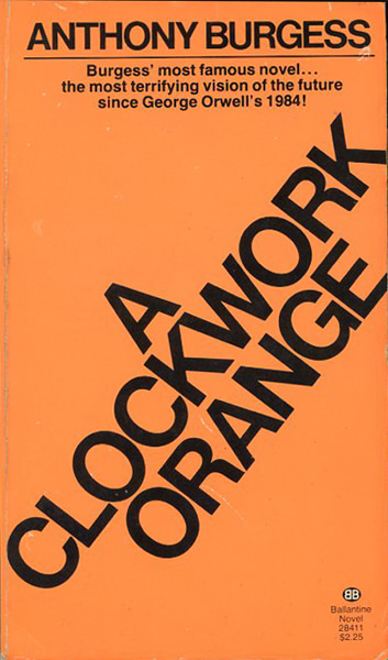 an analysis of future societies in a clockwork orange by anthony burgess A clockwork orange may refer to: a clockwork orange, a 1962 novel by anthony burgess a clockwork orange, a 1971 film directed by stanley kubrick based on the novel a.