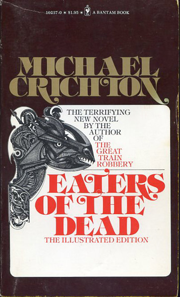 essays on eaters of the dead In 1990, crichton published the novel jurassic parkcrichton utilized the presentation of fiction as fact, used in his previous novels, eaters of the dead and the andromeda strainin addition, chaos theory and its.