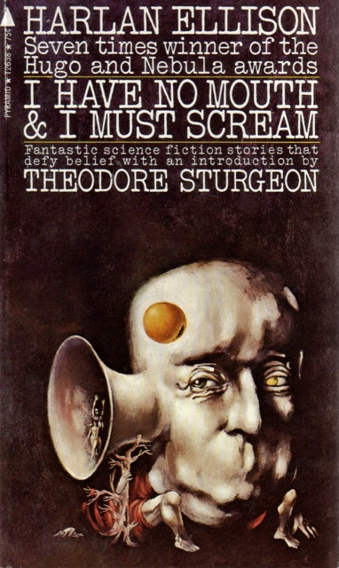 I Must Have: Publication: I Have No Mouth And I Must Scream