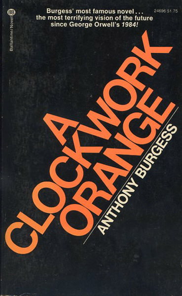 outside control and the freedom of choice in a clockwork orange a novel by anthony burgess In comparing the versions of alex from a clockwork orange, part 3, chapters 6 and 7, which alex is the more convincing main character, given the whole novel characterization, especially of main characters, occurs gradually as writers reveal a character's actions, thoughts, and words to readers and as readers see other characters interact with the main character.